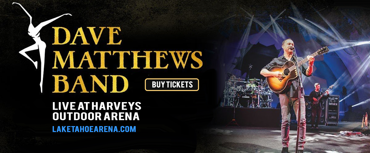Dave Matthews Band at Harveys Outdoor Arena