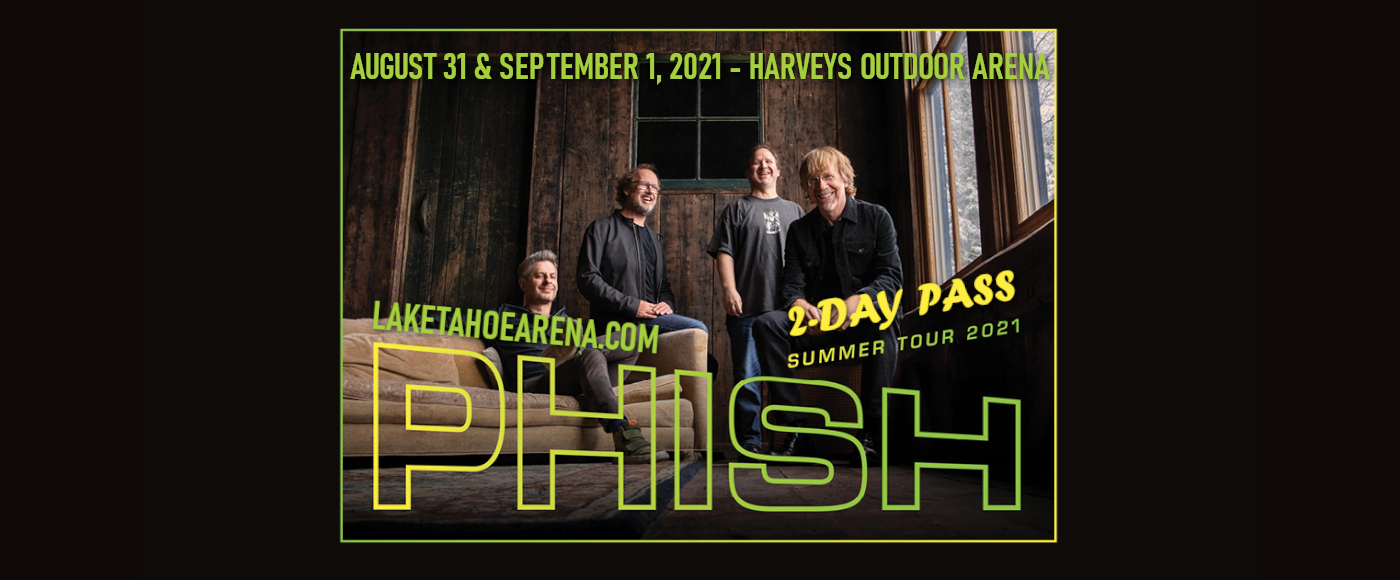Phish - 2 Day Pass at Harveys Outdoor Arena