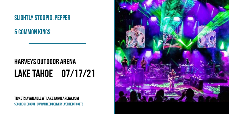 Slightly Stoopid, Pepper & Common Kings [CANCELLED] at Harveys Outdoor Arena